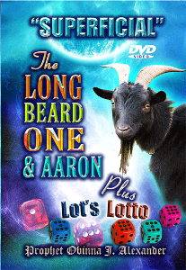 """superficial"" The Long Beard One And Aaron Plus Lot's Lotto 
