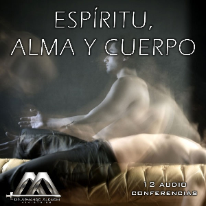 Espiritu, Alma Y Cuerpo | Audio Books | Religion and Spirituality