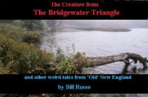 the creature from the bridgewater triangle:  by bill russo