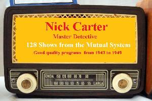 nick carter - 128 complete radio shows