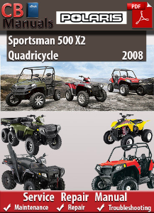 Polaris Sportsman 500 X2 Quadricycle 2008 Service Repair Manual | eBooks | Automotive