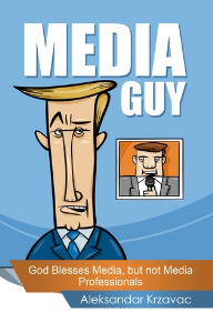 Media Guy. God Blesses Media, but not Media Professionals | eBooks | Humor