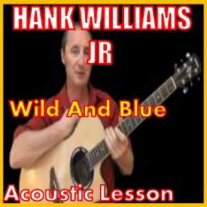 Learn to play Wild And Blue By Hank Williams Jr | Movies and Videos | Educational