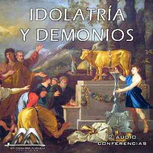 Idolatria Y Demonios | Audio Books | Religion and Spirituality