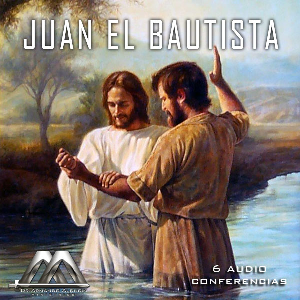 Juan El Bautista | Audio Books | Religion and Spirituality
