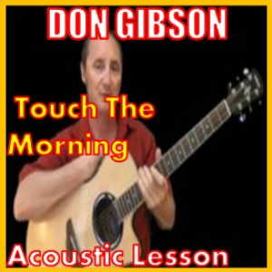 Learn to play Touch The Morning by Don Gibson | Movies and Videos | Educational