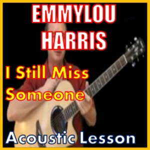 Learn to play I Still Miss Someone by Emmylou Harris | Movies and Videos | Educational