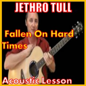 Learn to play Fallen On Hard Times by Jethro Tull | Movies and Videos | Educational