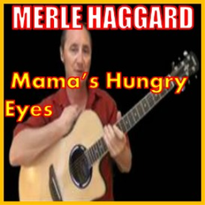 Learn to play Mama's Hungry Eyes by Merle Haggard | Movies and Videos | Educational