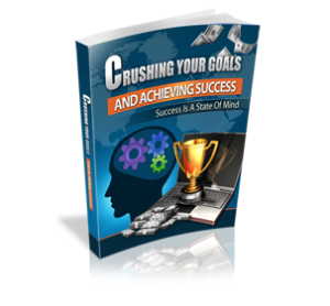 Crushing Your Goals and Achieving Success | eBooks | Education