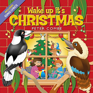 peter combe - wake up it's christmas (full songbook)