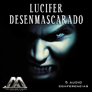Lucifer Desenmascarado | Audio Books | Religion and Spirituality