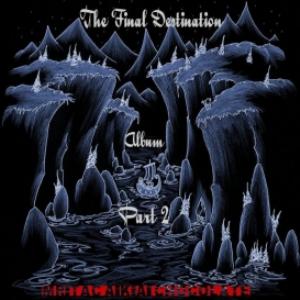 the final destination album part 2 by mr.tac a.k.a. chocolate