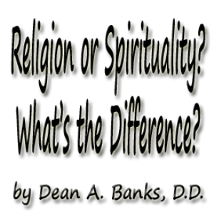 religion or spirituality? what's the difference?