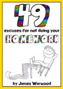 49 excuses for not doing your homework