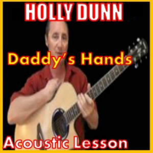 learn to play daddy's hands by holly dunn