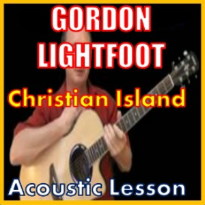 Learn to play Christian Island by Gordon Lightfoot | Movies and Videos | Educational