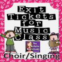 Singing/Choir Exit Tickets | Other Files | Everything Else