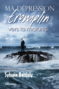 Ma dépression, tremplin vers la maturité, par Sylvain Boisjoly | eBooks | Psychology & Psychiatry