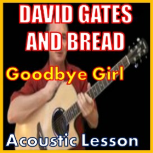 Learn to play Goodbye Girl by David Gates | Movies and Videos | Educational