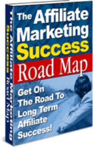 The Affiliate Marketing Success Road Map | eBooks | Business and Money