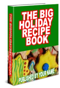 the big holiday recipe book - plus bonuses!