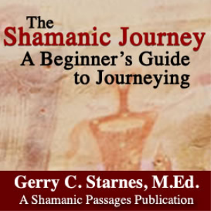 the shamanic journey: a beginners guide to journeying