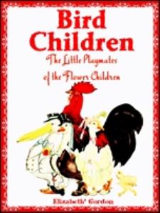 bird children the little playmates of the flower children (illustrations)