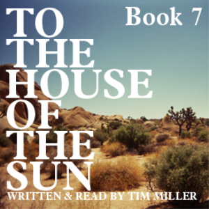 to the house of the sun, book 7: the sun! the sun! (excerpt)