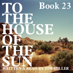 to the house of the sun, book 23: & it was beautiful (excerpt)