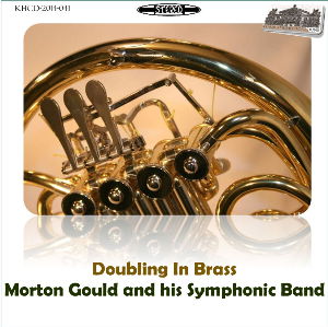 Doubling In Brass - Morton Gould and his Symphonic Band | Music | Classical