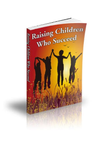 raising children who succeed e - book