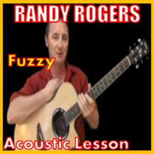 Learn to play Fuzzy by The Randy Rogers Band | Movies and Videos | Educational