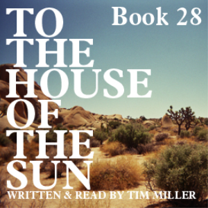 to the house of the sun, book 28: no longer see any familiar thing