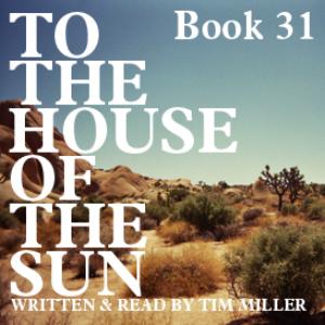 to the house of the sun, book 31: three bridges & underworld