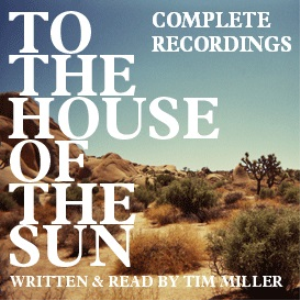 to the house of the sun: complete recordings