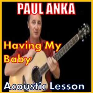 Learn to play Having My Baby by Paul Anka | Movies and Videos | Educational