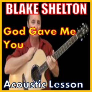 Learn to play God Gave Me You by Blake Shelton | Movies and Videos | Educational