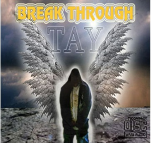Tay BREAK THROUGH / Album | Music | Rap and Hip-Hop