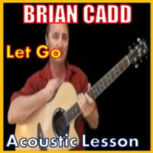 Learn to play Let Go by Brian Cadd | Movies and Videos | Educational
