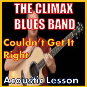 Learn to play Couldn't Get It Right by The Climax Blues Band | Movies and Videos | Educational