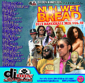 Dj Don Kingston Nuh Wet Bread Dancehall Mix Vol.40 | Music | Reggae