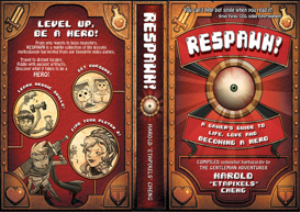 respawn! a gamer's guide to life, love and becoming a hero