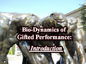Bio-Dynamics of Gifted Performance: An Introduction | Other Files | Everything Else
