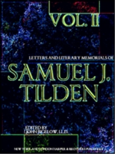letters and literary memorials of samuel j. tilden volume 2 (of 2)