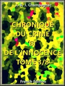 chronique du crime et de l'innocence, tome 3/8 : recueil des événements les plus tragiques (of 8) (french language)