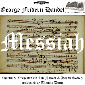 Handel: Messiah - Chorus & Orchestra of the Handel and Haydn Society/Thomas Dunn | Music | Classical