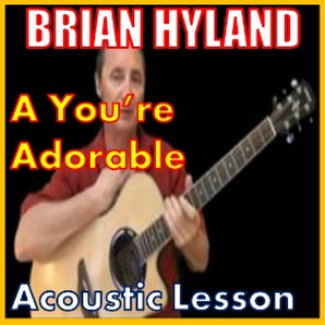 Learn to play A You're Adorable by Brian Hyland | Movies and Videos | Educational
