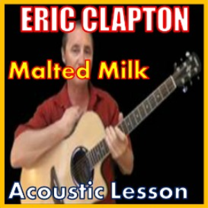 Learn to play Malted Milk by Eric Clapton | Movies and Videos | Educational