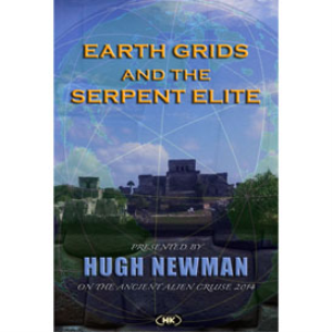 Earth Grids and the Serpent Elite - presented by Hugh Newman | Movies and Videos | Documentary